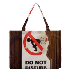 Do Not Disturb Sign Please Go Away I Don T Care Medium Tote Bag by AnjaniArt