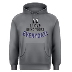 I Love Being Yours Everyday   Men s Pullover Hoodie by FunnySaying