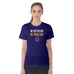No Boyfriend No Problems   Women s Cotton Tee by FunnySaying