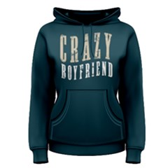 Crazy Boyfriend   Women s Pullover Hoodie by FunnySaying