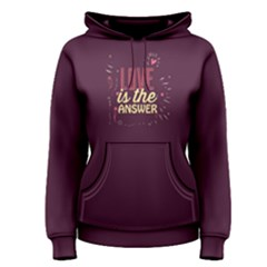 Purple Love Is The Answer  Women s Pullover Hoodie by FunnySaying