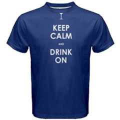 Blue Keep Calm And Drink On  Men s Cotton Tee