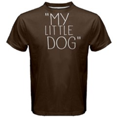 My little dog - Men s Cotton Tee by FunnySaying