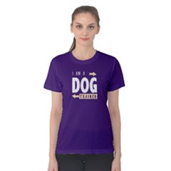 I Am A Dog Trainer   Women s Cotton Tee by FunnySaying