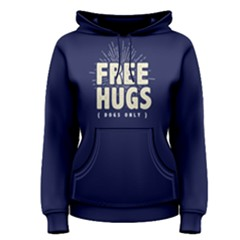 Free Hugs Dogs Only   Women s Pullover Hoodie by FunnySaying