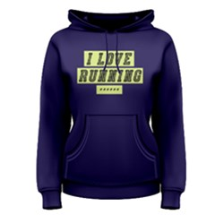 I Love Running   Women s Pullover Hoodie by FunnySaying