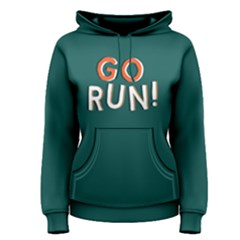 Go Run   Women s Pullover Hoodie by FunnySaying