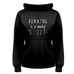 Running Is A Mental Sport   Women s Pullover Hoodie