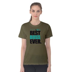 Best Boss Ever   Women s Cotton Tee by FunnySaying