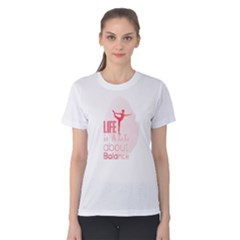 Life Is All About Balance Women s Cotton Tee