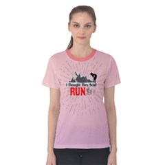 I Thought They Said Run  Fitness Women s Cotton Tee by PattyVilleDesigns