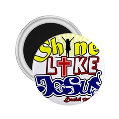 Shine Like Jesus 2.25  Button Magnet by Contest1696491