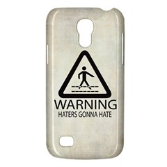 Warning: Haters Gonna Hate Samsung Galaxy S4 Mini Hardshell Case  by Contest1775858