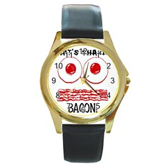 Whats Shakin Bacon? Round Leather Watch (gold Rim)