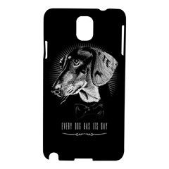 Every Dog Has Its Day Samsung Galaxy Note 3 N9005 Hardshell Case by Contest1761904