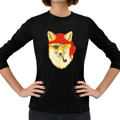 Foxy Pirate Women s Long Sleeve T Shirt (dark Colored) by Contest1836099