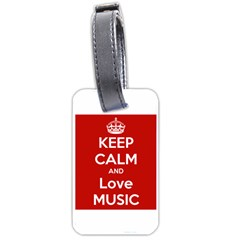 Keep Calm And Love Music 5739 Luggage Tag (one Side) by SuperFunHappyTime