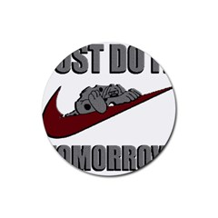 Just Do It Tomorrow Rubber Round Coaster (4 Pack)  by Onesevenart