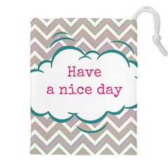 Have A Nice Day Drawstring Pouches (XXL) by Vayuart