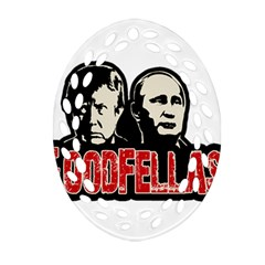 Goodfellas Putin And Trump Oval Filigree Ornament (two Sides)
