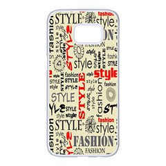 Backdrop Style With Texture And Typography Fashion Style Samsung Galaxy S7 Edge White Seamless Case by BangZart