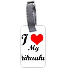 I Love My Chihuahua Luggage Tag (one Side) by CowCowDemo